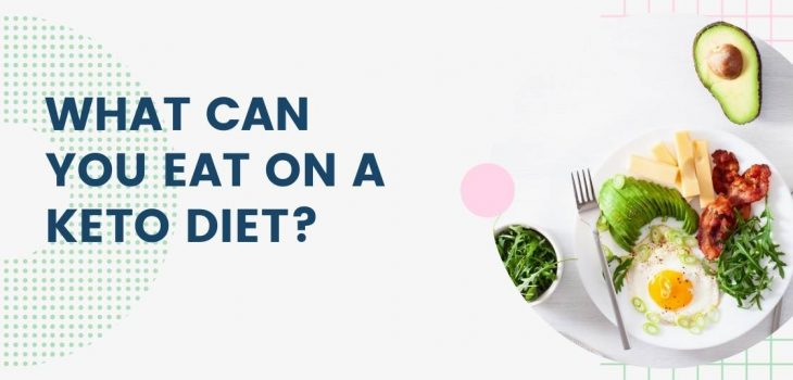 What Can You Eat On A Keto Diet - Header